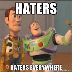Haters - Haters Everywhere - Toy Story