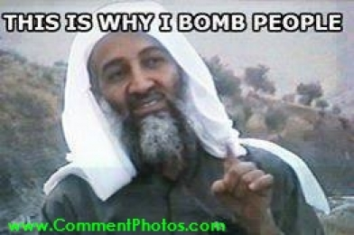 This Is Why I Bomb People - Bin Laden