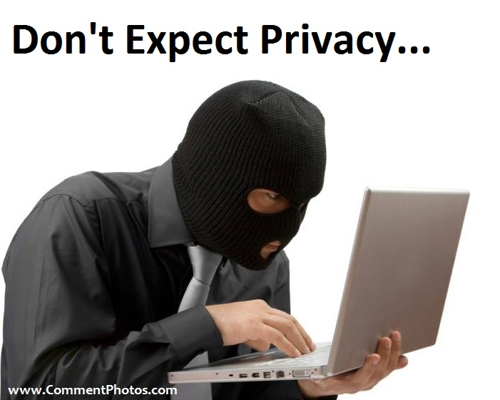 Dont Expect Privacy