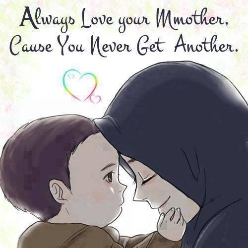 Always Love Your Mother. Because You Will Never Get Another