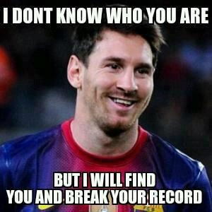 I Dont Know Who You Are. But I Will Find You and Break Your Record - Lionel Messi - Fifa Worldcup Soccer - Kill You - Taken - Liam Neeson