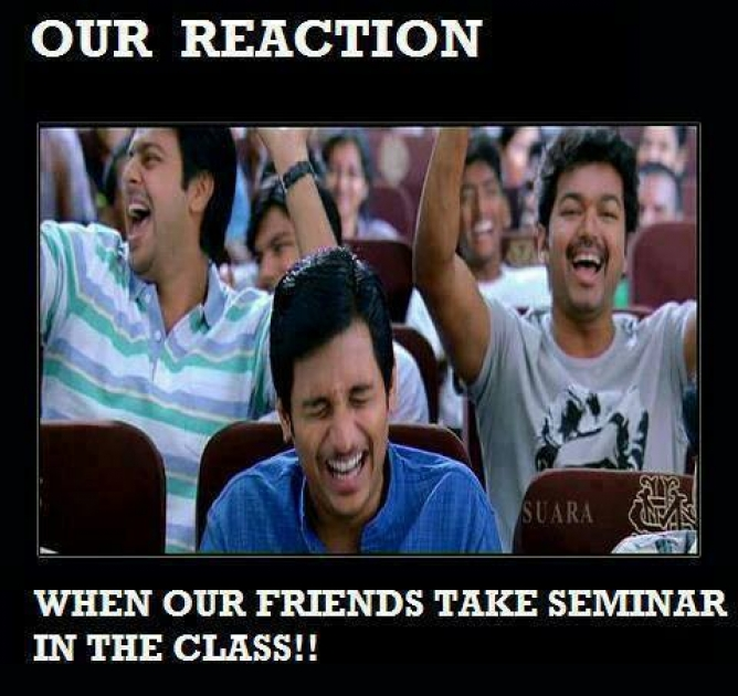 our reaction when our friends take seminar in the class