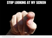 Stop Looking At My Screen