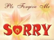 Please forgive me - Sorry