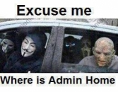 Excuse me - Where is Admins Home