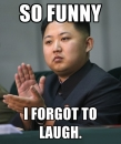 So Funnny I Forgot To Laugh - Kim Jong-il