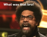 What Was That Bro - Cornel West