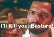 I will kill you bastard - Nana Patekar