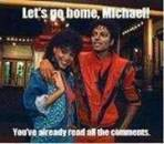 Lets Go Home Michael. You have already read all the comments - I Just Came Here To Read The Comments - Michael Jackson Eating Popcorn - Thriller Theatre