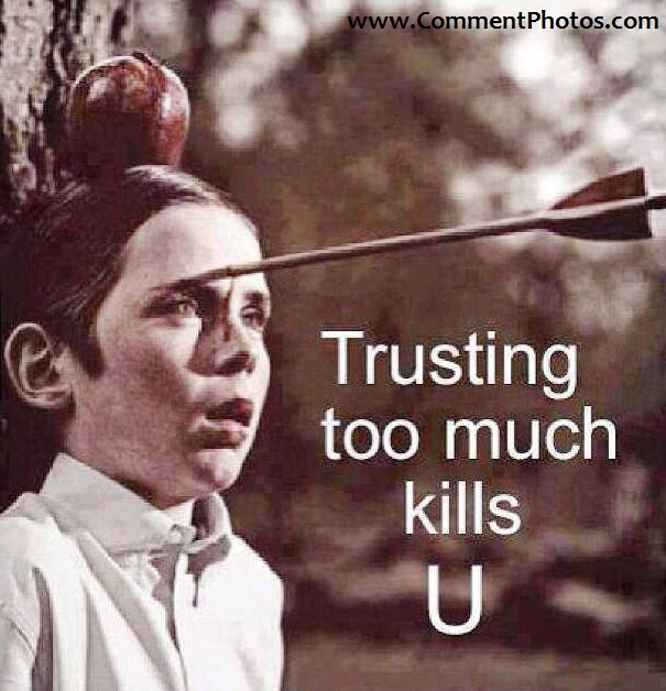 Trusting too much Kills You - Arrow on head boys head