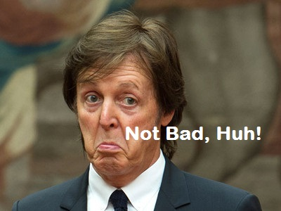 Not Bad Huh - Paul McCartney