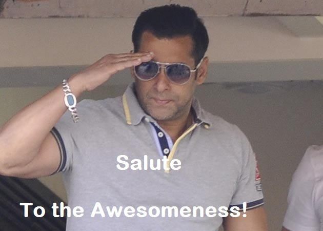 Salute To The Awesomeness - Salman Khan