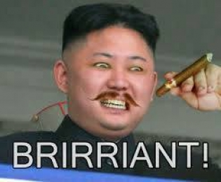 Brirriant - Kim Jong Un Saying Brilliant Funny Meme