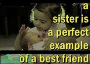 A Sister is a perfect example of a best friend