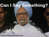 Can I Say Something - Manmohan Singh
