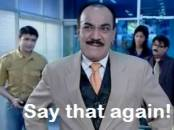 Say That Again - CID - ACP Pradyuman