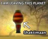 I am Leaving This Plannet - Shaktiman Indian Superhero